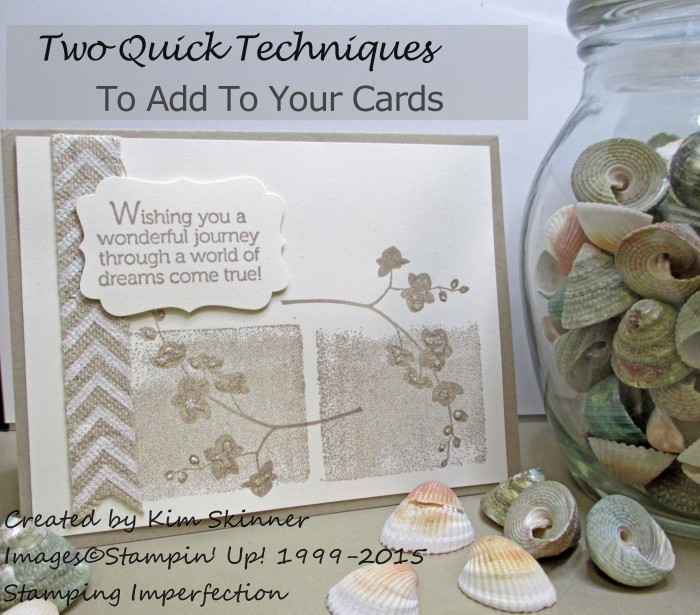 Two quick techniques to add WOW touches to your cards + video tutorial from stamping imperfection