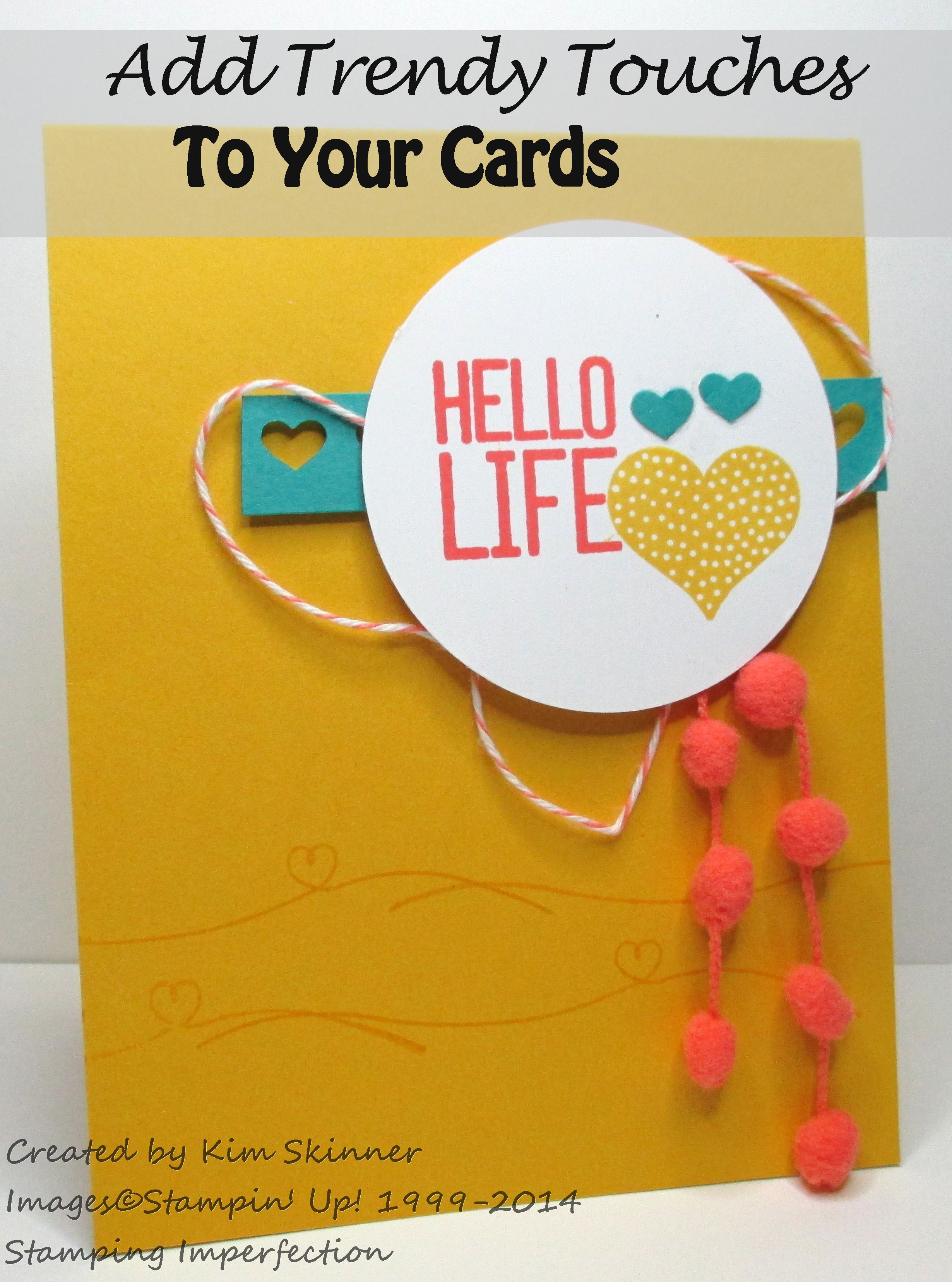 Stamping Imperfection Create Another Quick Hello Life Card with Trendy Touches