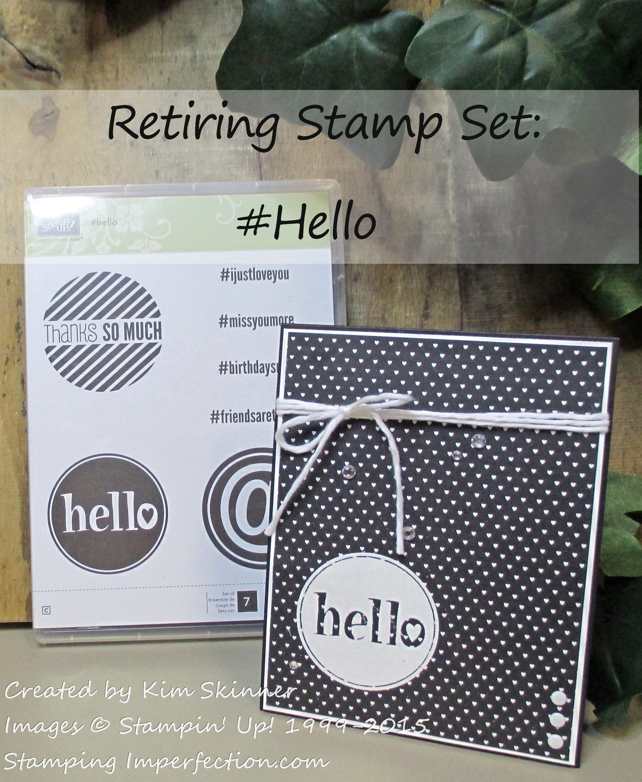 Stamping Imperfection Retiring Stamp Sets # Hello