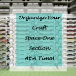 Craft Room Storage:  Re-Making Your Space With Stamp-N-Storage