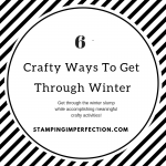6 Crafty Ways To Get Through Winter