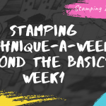 New! Technique-a-Week: Beyond the Basics Week 1
