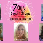 New 7 Kids Craft Store YouTube Design Team