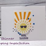 Create A Quick and Easy Hello Sunshine Card + Video