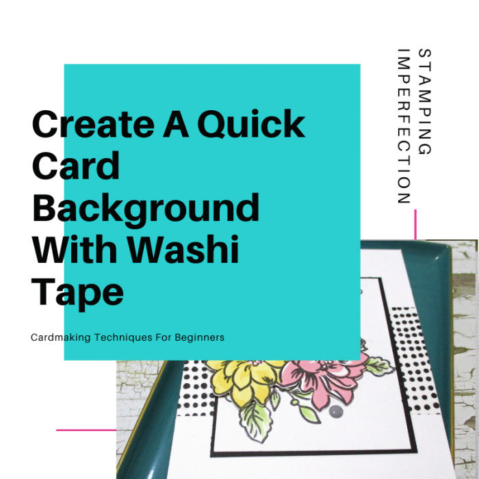Create A Quick Card Background With Washi Tape